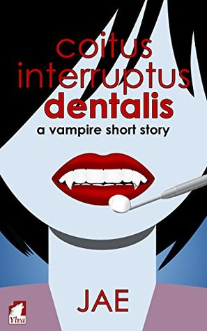 Ebook Coitus Interruptus Dentalis by Jae TXT!