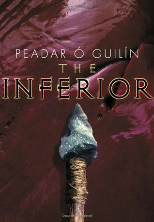 The Inferior (The Bone World Trilogy, #1)