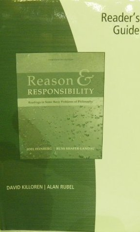 Reader S Guide for Feinberg/Shafer-Landau S Reason and Responsibility: Readings in Some Basic Problems of Philosophy, 13th