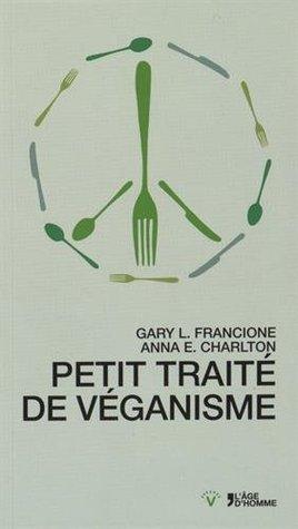 Petit traité de véganisme by Gary L. Francione