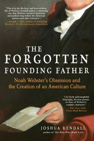 The Forgotten Founding Father by Joshua Kendall
