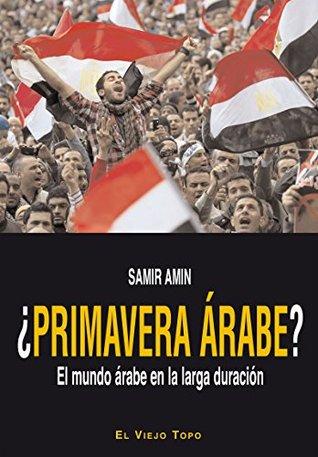 ¿Primavera árabe?. El mundo árabe en la larga duración