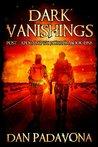 Dark Vanishings: Post-Apocalyptic Horror Book 1 (Dark Vanishings, #1)