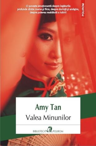 Ebook Valea Minunilor by Amy Tan TXT!