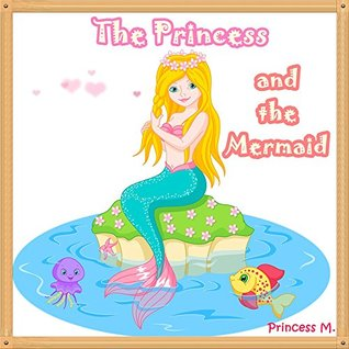 Books for Kids: The Princess and the Mermaid (Children's Books, Kids Books, Bedtime Stories For Kids,Short Stories for Kids, Early Readers)