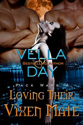 Loving Their Vixen Mate (Pack Wars, #4) by Vella Day