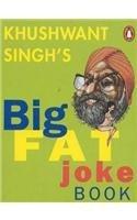 Khushwant Singh's Big Fat Joke Book.
