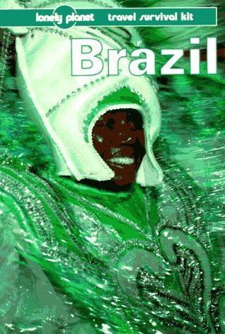 Brazil: a Lonely Planet travel survival kit