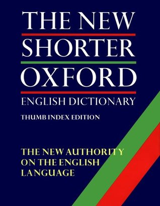 The New Shorter Oxford English Dictionary by Lesley Brown