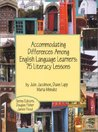 Accommodating Differences Among English Language Learners: 75 Literacy Lessons