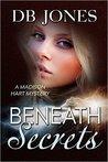 Beneath Secrets (Madison Hart Mysteries, #2)