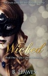 Wicked by Brittany Hawes