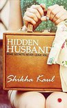 Hidden Husband by Shikha Kaul