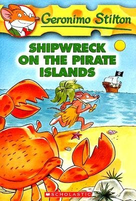Shipwreck on the Pirate Islands by Geronimo Stilton