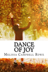 Dance of Joy by Melissa Campbell Rowe