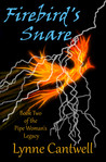 Firebird's Snare: Book Two of the Pipe Woman's Legacy
