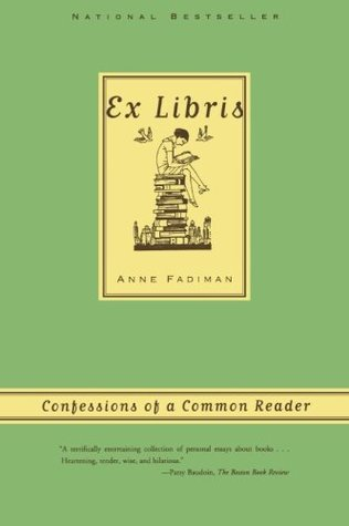 Ebook Ex Libris: Confessions of a Common Reader by Anne Fadiman PDF!