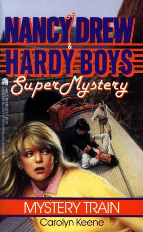 Mystery Train (Nancy Drew and the Hardy Boys: Super Mystery #8)
