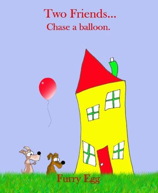 Two Friends... Chase a balloon.