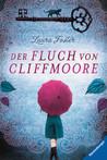 Der Fluch von Cliffmoore by Laura Foster