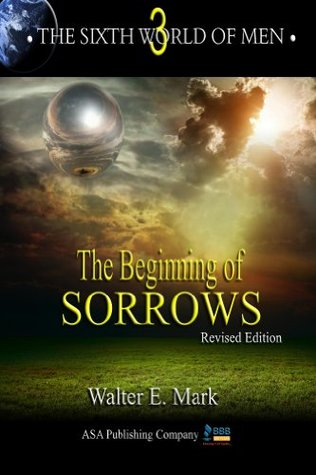 The Beginning of Sorrows (The Sixth World of Men Book 3)