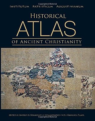 Historical Atlas of Ancient Christianity