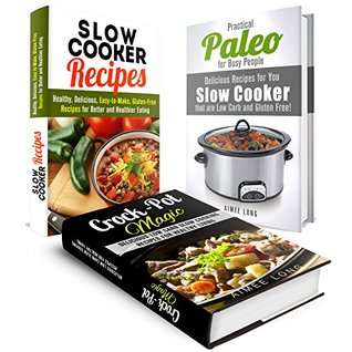 Slow Cooker Recipes Box Set: Delicious Low-Carb and Gluten-Free Recipes for Healthy Eating