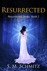 Resurrected (Resurrected #1)