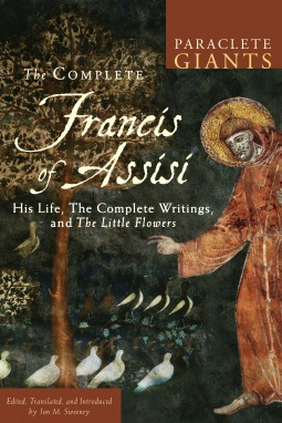 the-complete-francis-of-assisi-his-life-the-complete-writings-and-the-little-flowers
