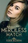 Merciless Match (Brokenness Aside #2)