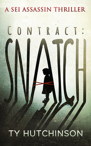 Contract: Snatch (Sei Assassin Thriller, #1)