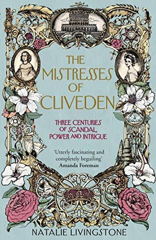 the-mistresses-of-cliveden-three-centuries-of-scandal-power-and-intrigue-in-an-english-stately-home