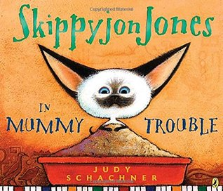 Skippyjon Jones in Mummy Trouble (Skippyjon Jones, #3)