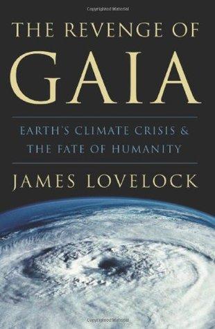 The Revenge of Gaia by James E. Lovelock