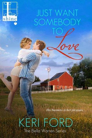 Just Want Somebody to Love (Bella Warren, #2)