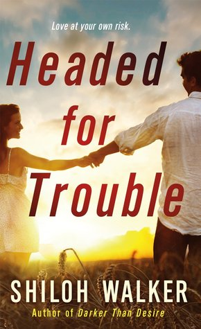 {Review} Headed for Trouble by Shiloh Walker