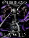 Fear The Darkness (The Dark Series #3)