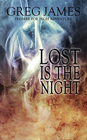 Lost is the Night by Greg  James