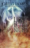 Lost is the Night (Khale the Wanderer, #2)