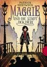 Maggie und die Stadt der Diebe by Patrick Hertweck