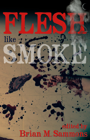 Flesh Like Smoke