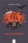 Die Katastrophe (Das Tal Season 1, #2)