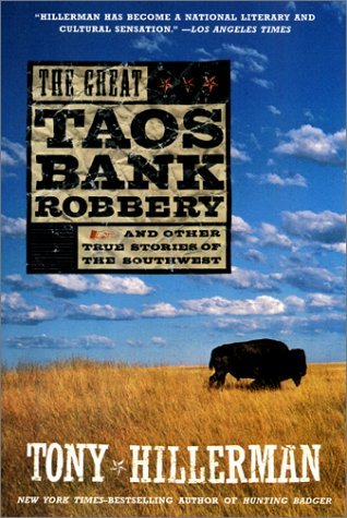 The Great Taos Bank Robbery and other True Stories of the Sou... by Tony Hillerman