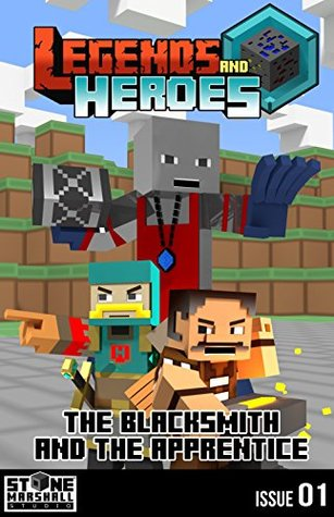 The Blacksmith and The Apprentice - Life Inside Minecraft!: Legends & Heroes Issue 1