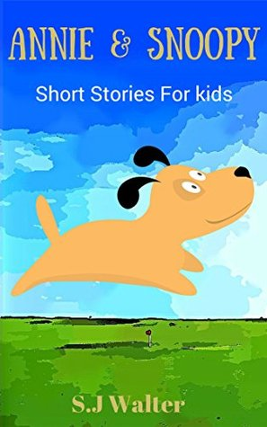 Book for Kids:Annie & Snoopy (Bedtime Stories For Kids Ages 3-8): children's books - Bedtime Stories For Kids
