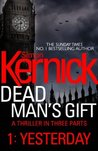 Dead Man's Gift: Yesterday (part 1)