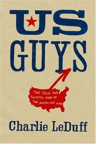 US Guys: The True and Twisted Mind of the American Man