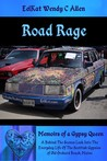 Road Rage: A Behind The Scenes Look Into The Everyday Life Of The Scottish Gypsies of Old Orchard Beach, Maine (Memoirs of a Gypsy Queen Book 4)