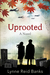 Uprooted - A Canadian War Story by Lynne Reid Banks