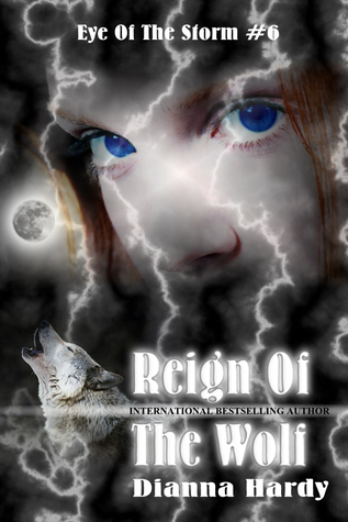 Reign Of The Wolf(Eye Of The Storm 6)